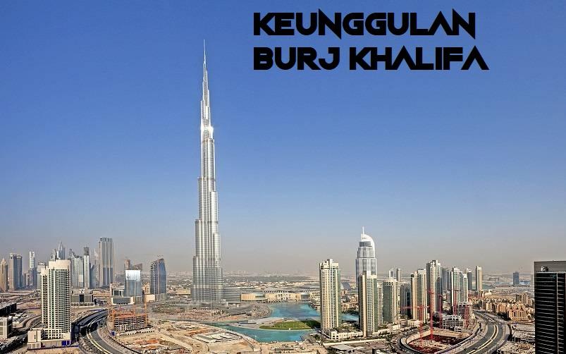 Keunggulan Burj Khalifa